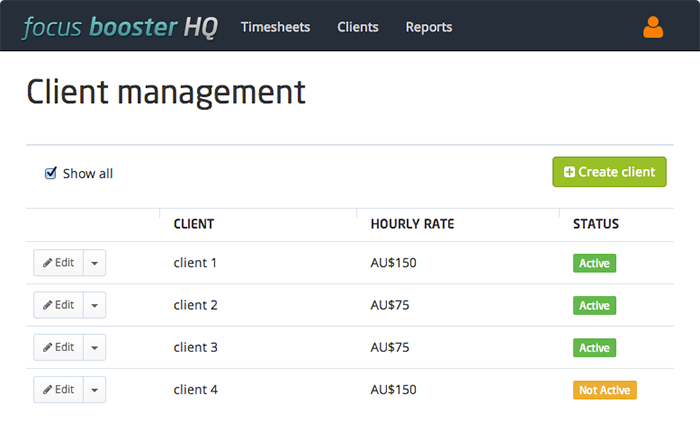 Enter all your clients and their hourly rates to keep track of money earned and time spent on each client